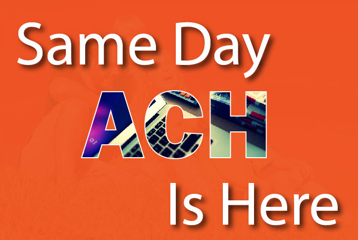 "graphic with message ""same day ach is here"""